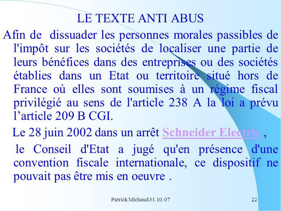 Patrick Michaud 31.10. 0722 LE TEXTE ANTI ABUS Afin de dissuader les personnes morales passibles de l'impôt sur les sociétés de localiser une partie d