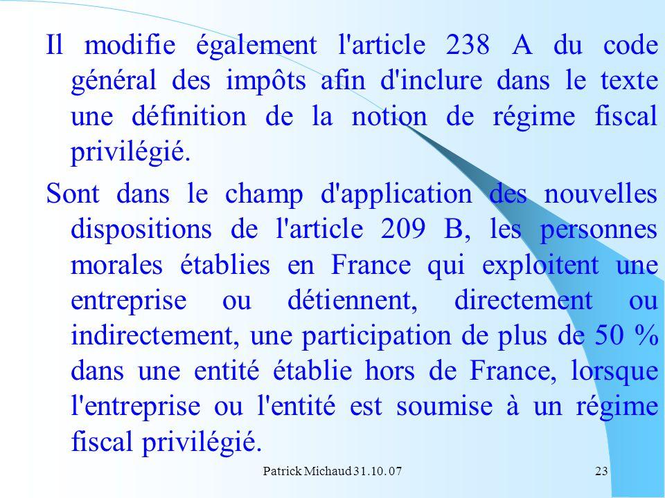 Patrick Michaud 31.10. 0723 Il modifie également l'article 238 A du code général des impôts afin d'inclure dans le texte une définition de la notion d