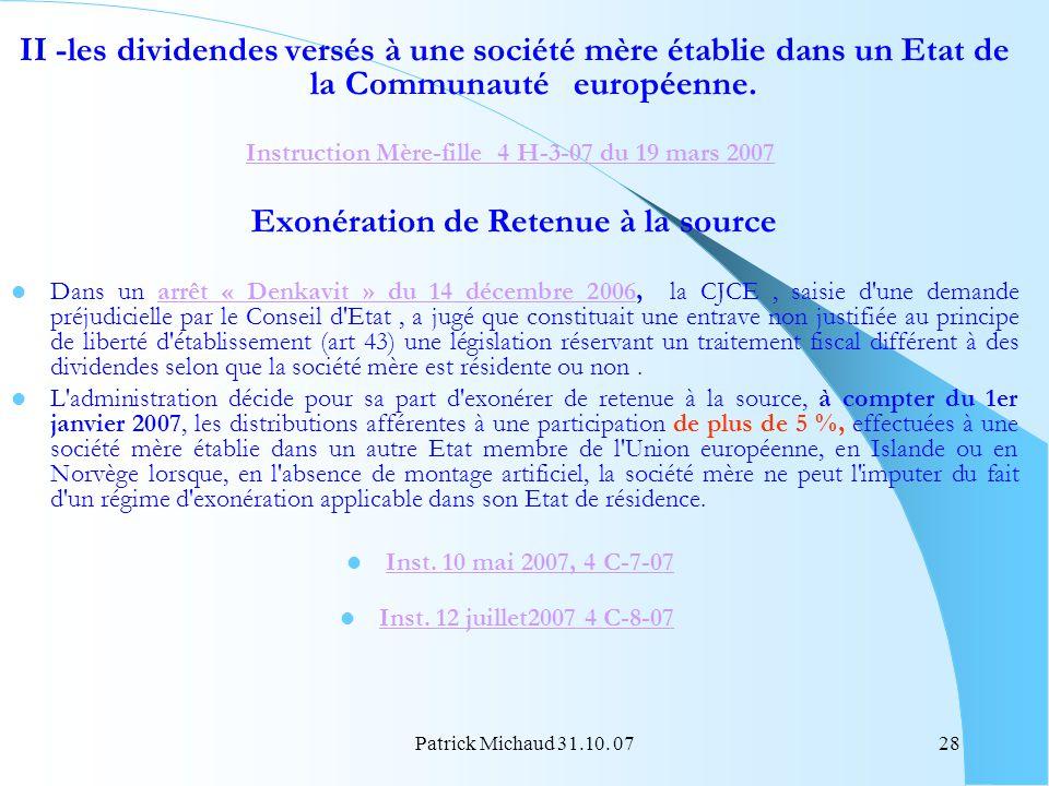 Patrick Michaud 31.10. 0728 II -les dividendes versés à une société mère établie dans un Etat de la Communauté européenne. Instruction Mère-fille 4 H-