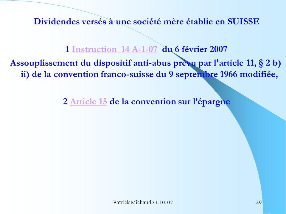 Patrick Michaud 31.10. 0729 Dividendes versés à une société mère établie en SUISSE 1 Instruction 14 A-1-07 du 6 février 2007Instruction 14 A-1-07 Asso