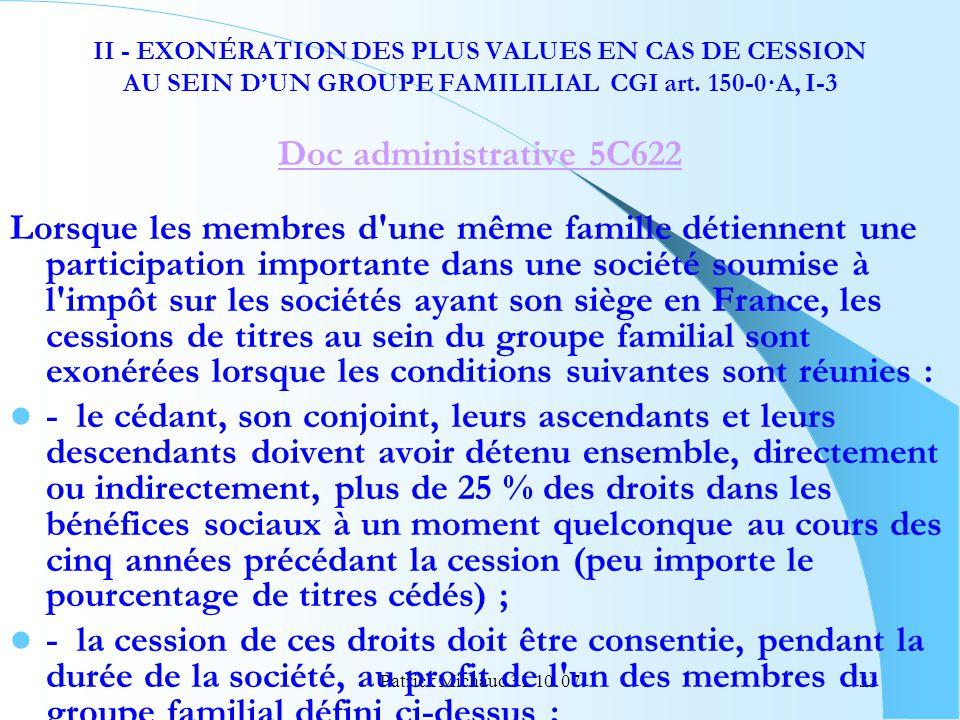 Patrick Michaud 31.10. 0733 II - EXONÉRATION DES PLUS VALUES EN CAS DE CESSION AU SEIN DUN GROUPE FAMILILIAL CGI art. 150-0·A, I-3 Doc administrative