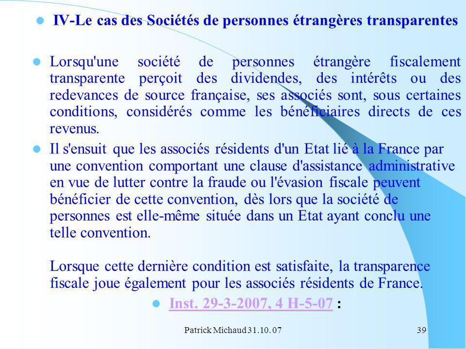 Patrick Michaud 31.10. 0739 IV-Le cas des Sociétés de personnes étrangères transparentes Lorsqu'une société de personnes étrangère fiscalement transpa