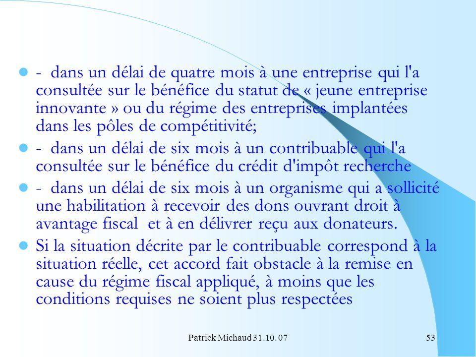 Patrick Michaud 31.10. 0753 - dans un délai de quatre mois à une entreprise qui l'a consultée sur le bénéfice du statut de « jeune entreprise innovant