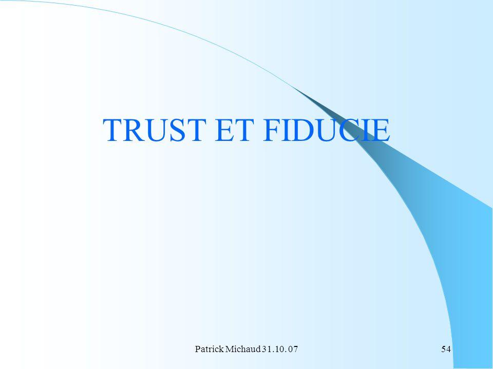 Patrick Michaud 31.10. 0754 TRUST ET FIDUCIE