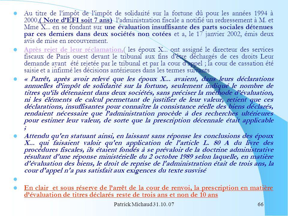Patrick Michaud 31.10. 0766 Au titre de limpôt de limpôt de solidarité sur la fortune dû pour les années 1994 à 2000,( Note dEFI soit 7 ans) ladminist