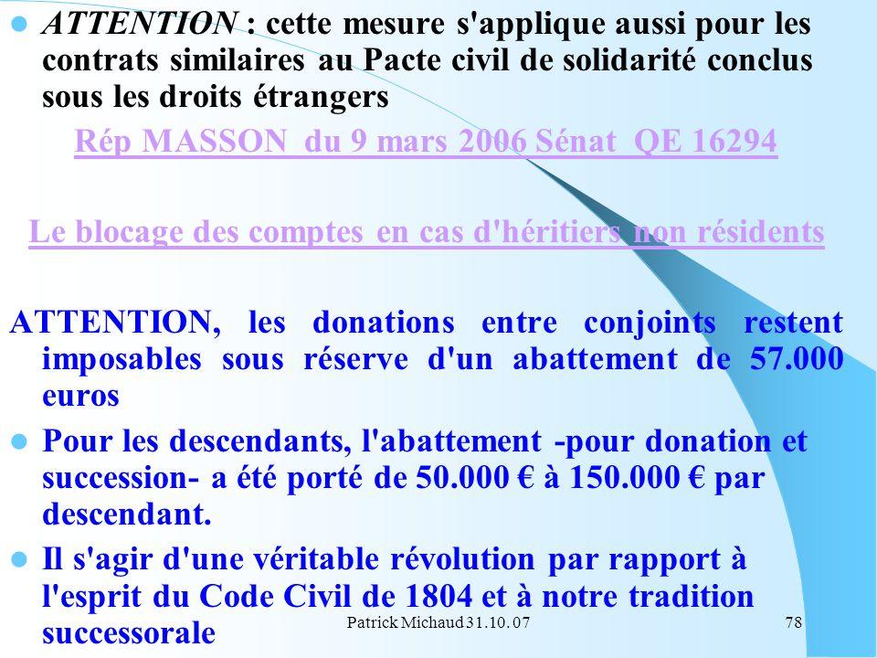 Patrick Michaud 31.10. 0778 ATTENTION : cette mesure s'applique aussi pour les contrats similaires au Pacte civil de solidarité conclus sous les droit