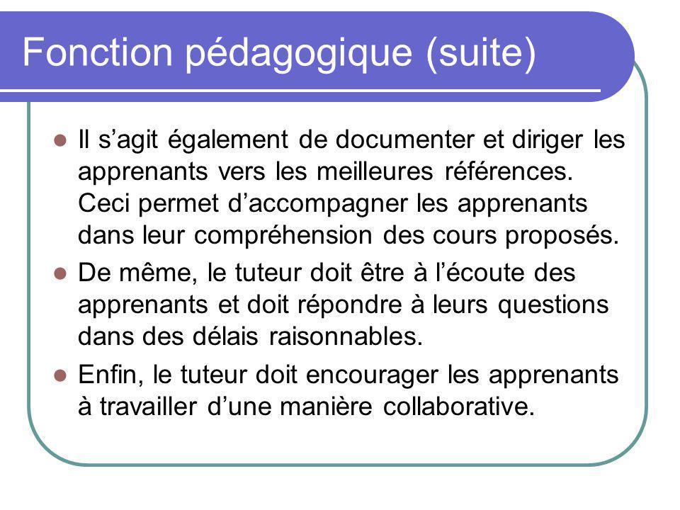 c) Fonction méta-cognitive Le tuteur doit fournir un soutien méthodologique concernant les aspects métacognitifs et l organisation concrète du travail.