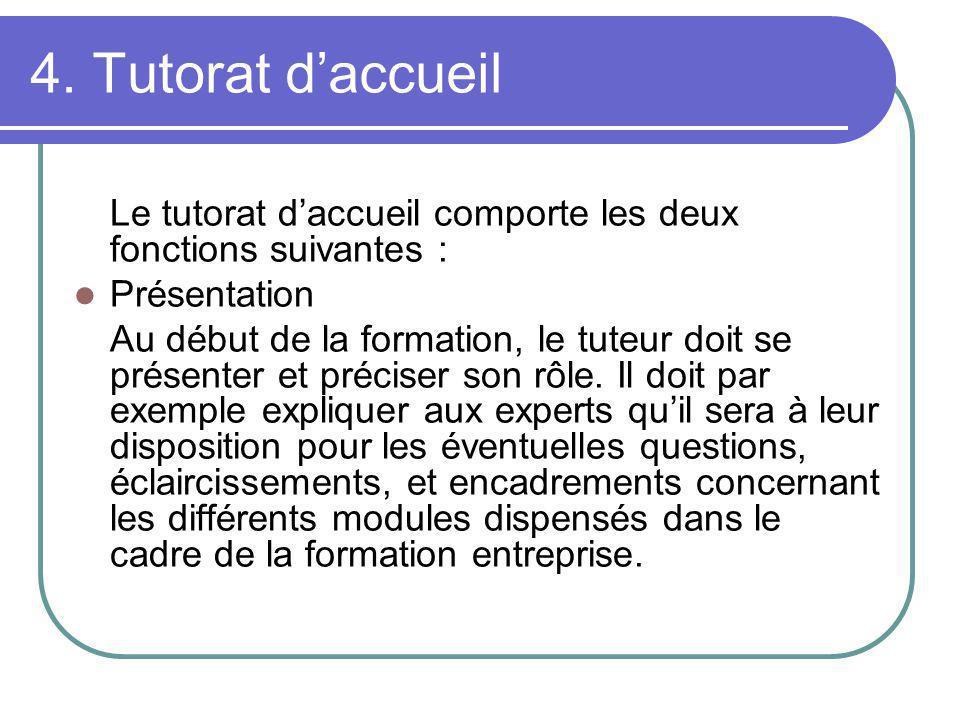 Tutorat daccueil (suite) Composition des groupes Toujours au début de la formation, les groupes doivent être composés.