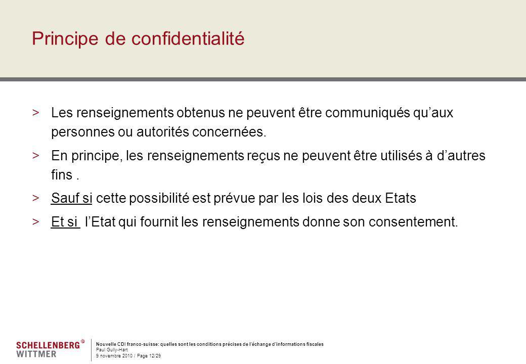 Nouvelle CDI franco-suisse: quelles sont les conditions précises de l'échange d'informations fiscales Paul Gully-Hart 9 novembre 2010 / Page 12/29 Pri