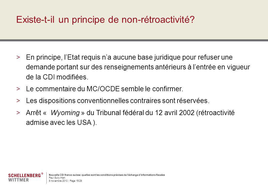 Nouvelle CDI franco-suisse: quelles sont les conditions précises de l'échange d'informations fiscales Paul Gully-Hart 9 novembre 2010 / Page 15/29 Exi