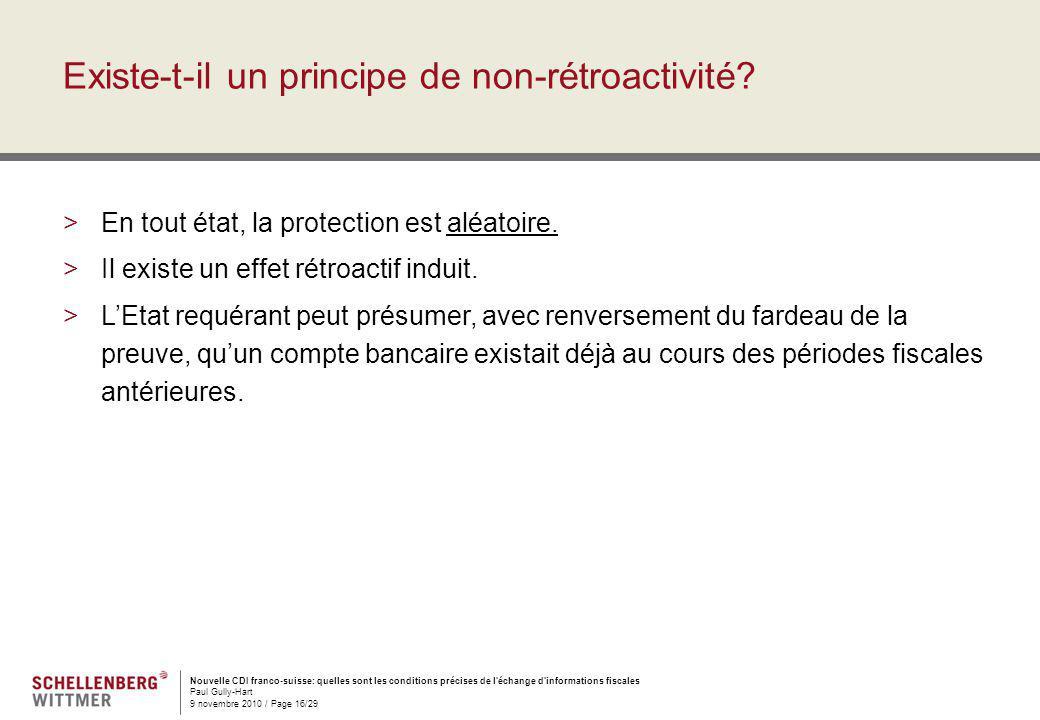 Nouvelle CDI franco-suisse: quelles sont les conditions précises de l'échange d'informations fiscales Paul Gully-Hart 9 novembre 2010 / Page 16/29 Exi
