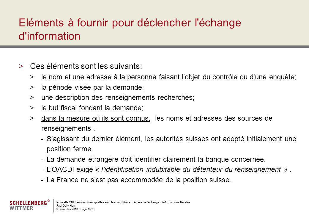 Nouvelle CDI franco-suisse: quelles sont les conditions précises de l'échange d'informations fiscales Paul Gully-Hart 9 novembre 2010 / Page 18/29 Elé