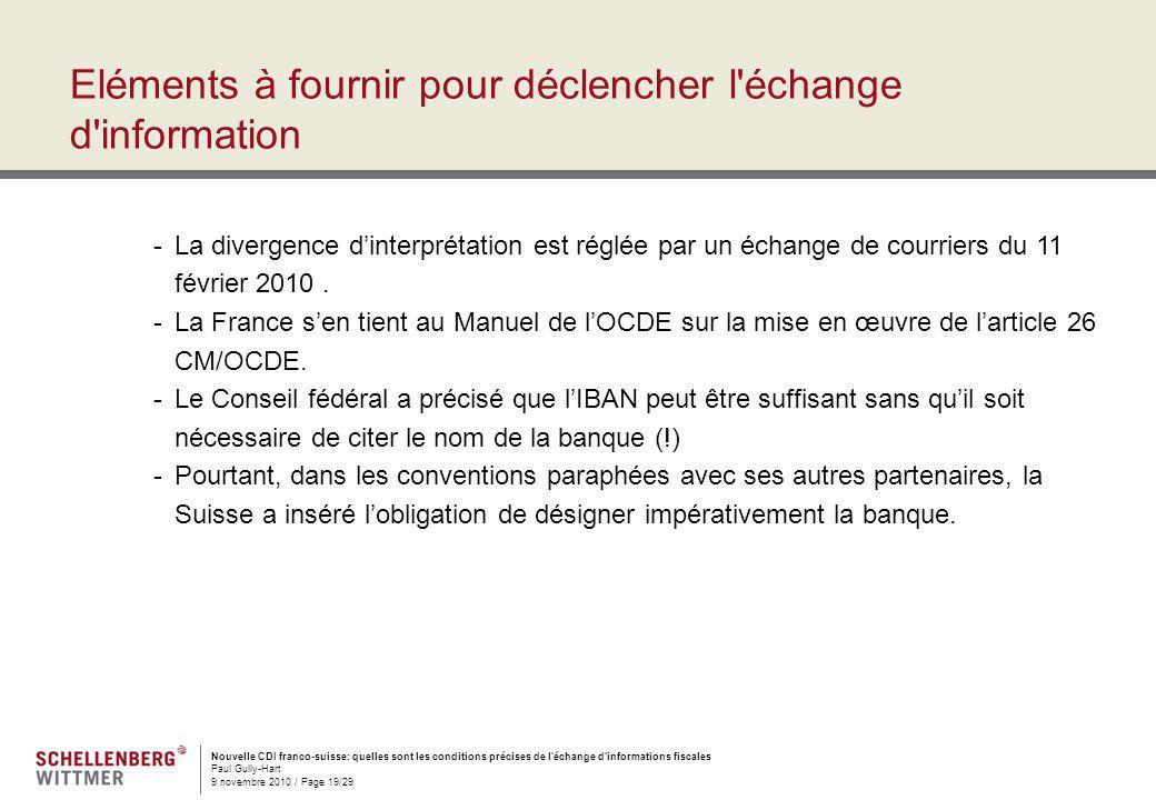 Nouvelle CDI franco-suisse: quelles sont les conditions précises de l'échange d'informations fiscales Paul Gully-Hart 9 novembre 2010 / Page 19/29 Elé