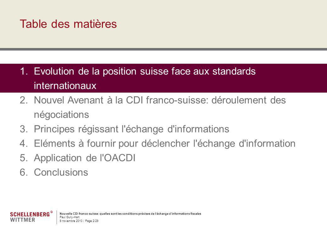Nouvelle CDI franco-suisse: quelles sont les conditions précises de l'échange d'informations fiscales Paul Gully-Hart 9 novembre 2010 / Page 2/29 Tabl