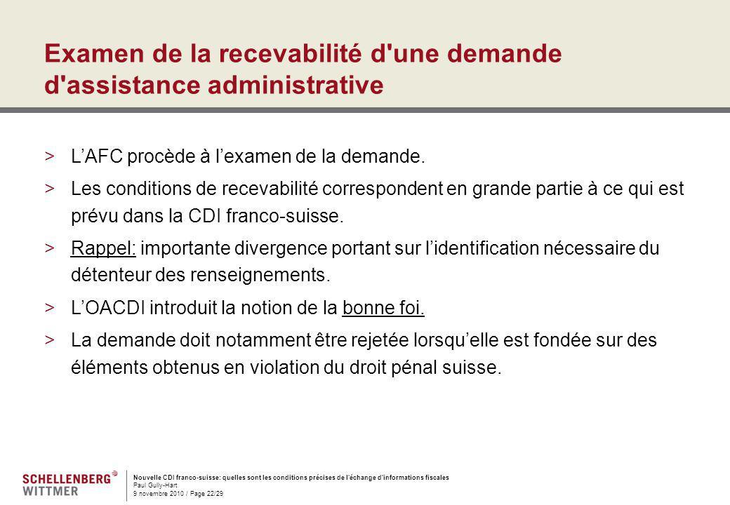Nouvelle CDI franco-suisse: quelles sont les conditions précises de l'échange d'informations fiscales Paul Gully-Hart 9 novembre 2010 / Page 22/29 Exa