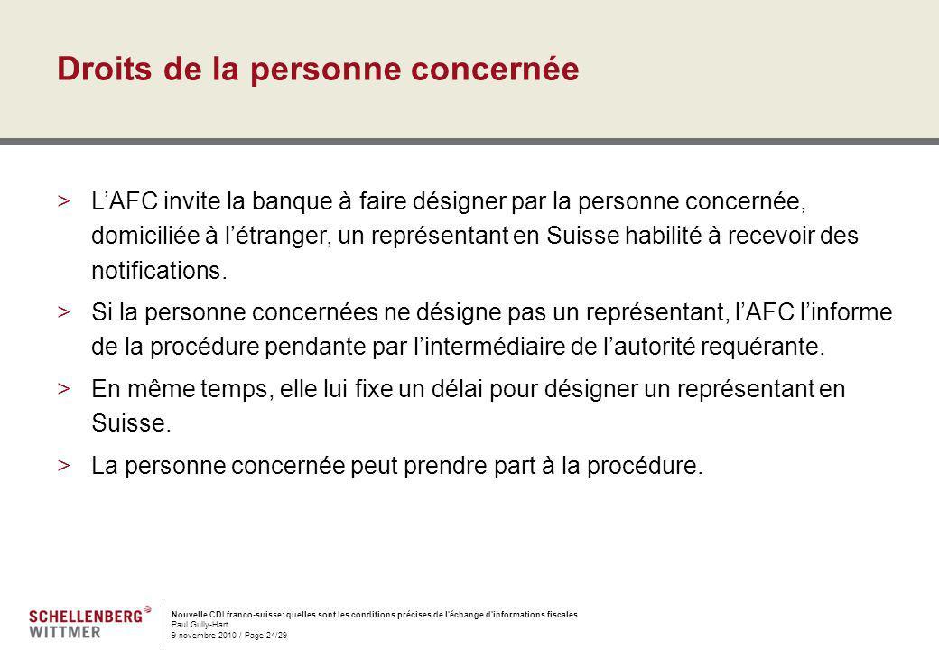 Nouvelle CDI franco-suisse: quelles sont les conditions précises de l'échange d'informations fiscales Paul Gully-Hart 9 novembre 2010 / Page 24/29 Dro