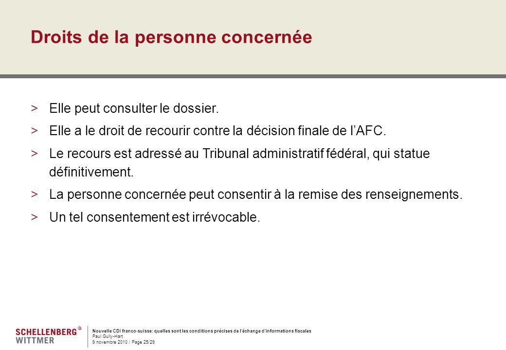 Nouvelle CDI franco-suisse: quelles sont les conditions précises de l'échange d'informations fiscales Paul Gully-Hart 9 novembre 2010 / Page 25/29 Dro