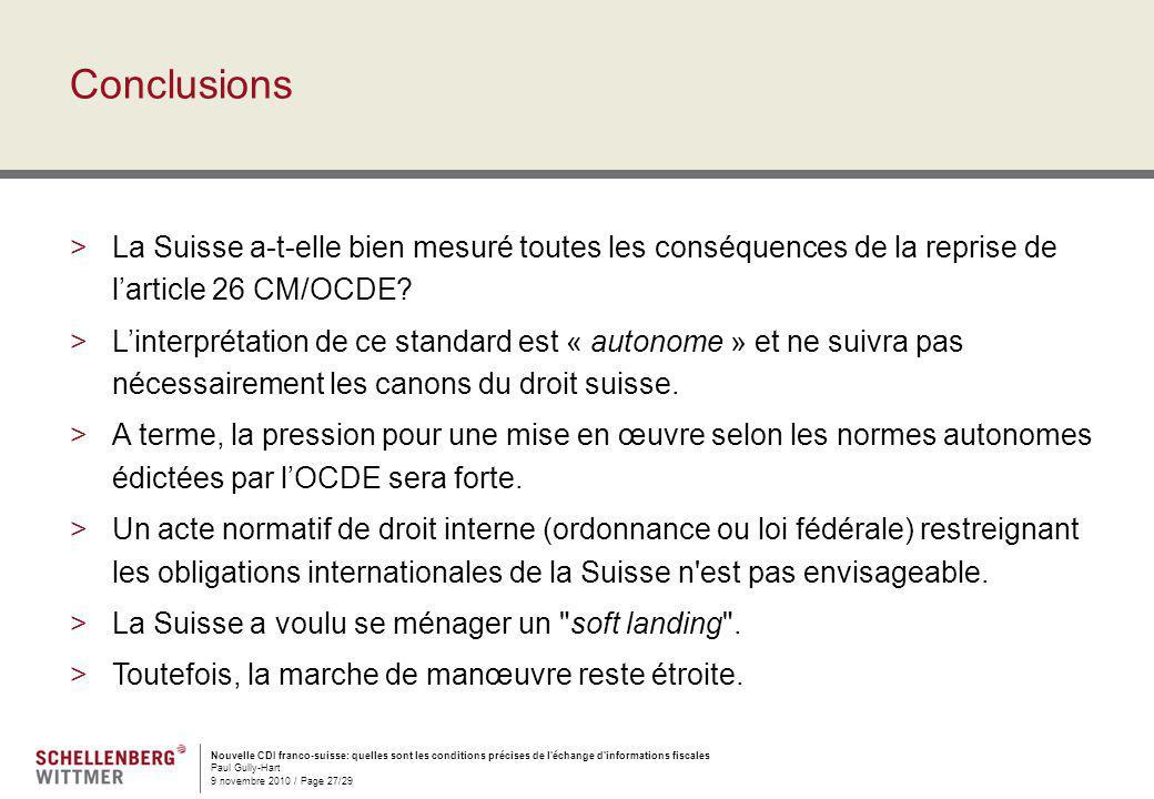 Nouvelle CDI franco-suisse: quelles sont les conditions précises de l'échange d'informations fiscales Paul Gully-Hart 9 novembre 2010 / Page 27/29 Con