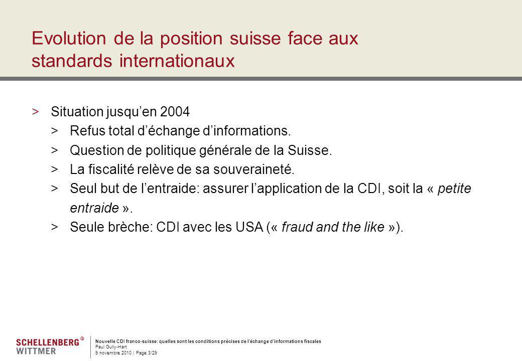 Nouvelle CDI franco-suisse: quelles sont les conditions précises de l'échange d'informations fiscales Paul Gully-Hart 9 novembre 2010 / Page 3/29 Evol