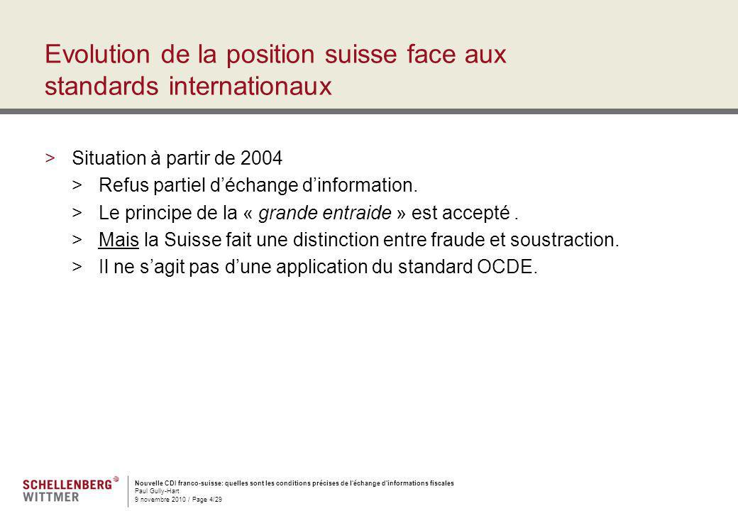 Nouvelle CDI franco-suisse: quelles sont les conditions précises de l'échange d'informations fiscales Paul Gully-Hart 9 novembre 2010 / Page 4/29 Evol
