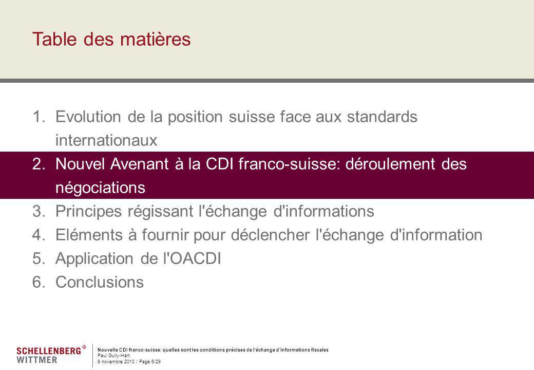 Nouvelle CDI franco-suisse: quelles sont les conditions précises de l'échange d'informations fiscales Paul Gully-Hart 9 novembre 2010 / Page 6/29 Tabl