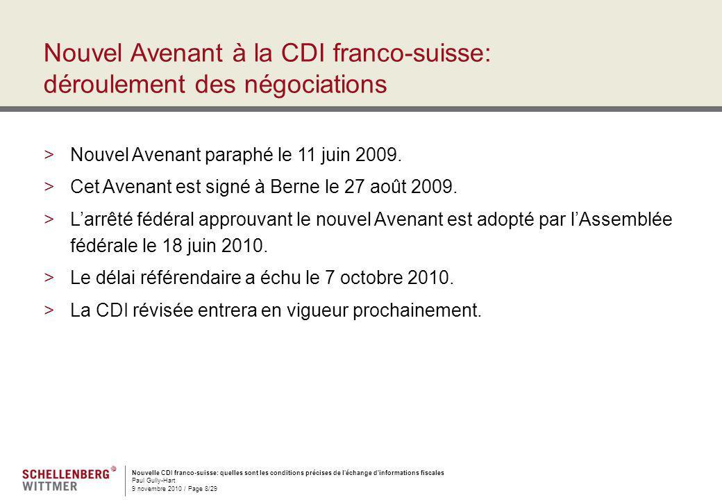 Nouvelle CDI franco-suisse: quelles sont les conditions précises de l'échange d'informations fiscales Paul Gully-Hart 9 novembre 2010 / Page 8/29 Nouv