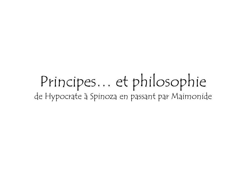 Principes… et philosophie de Hypocrate à Spinoza en passant par Maimonide