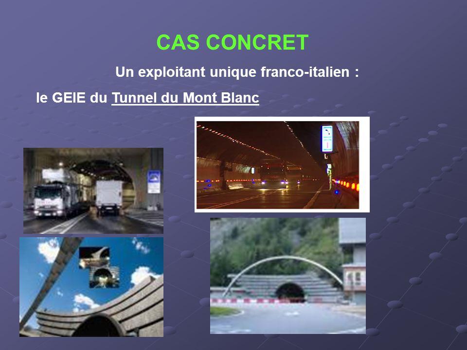 CAS CONCRET Un exploitant unique franco-italien : le GEIE du Tunnel du Mont Blanc