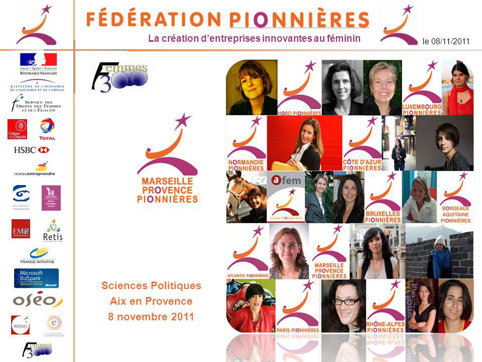 La création dentreprises innovantes au féminin le 08/11/2011 Sciences Politiques Aix en Provence 8 novembre 2011