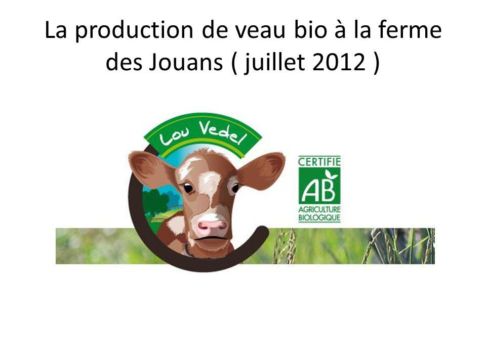 La production de veau bio à la ferme des Jouans ( juillet 2012 )