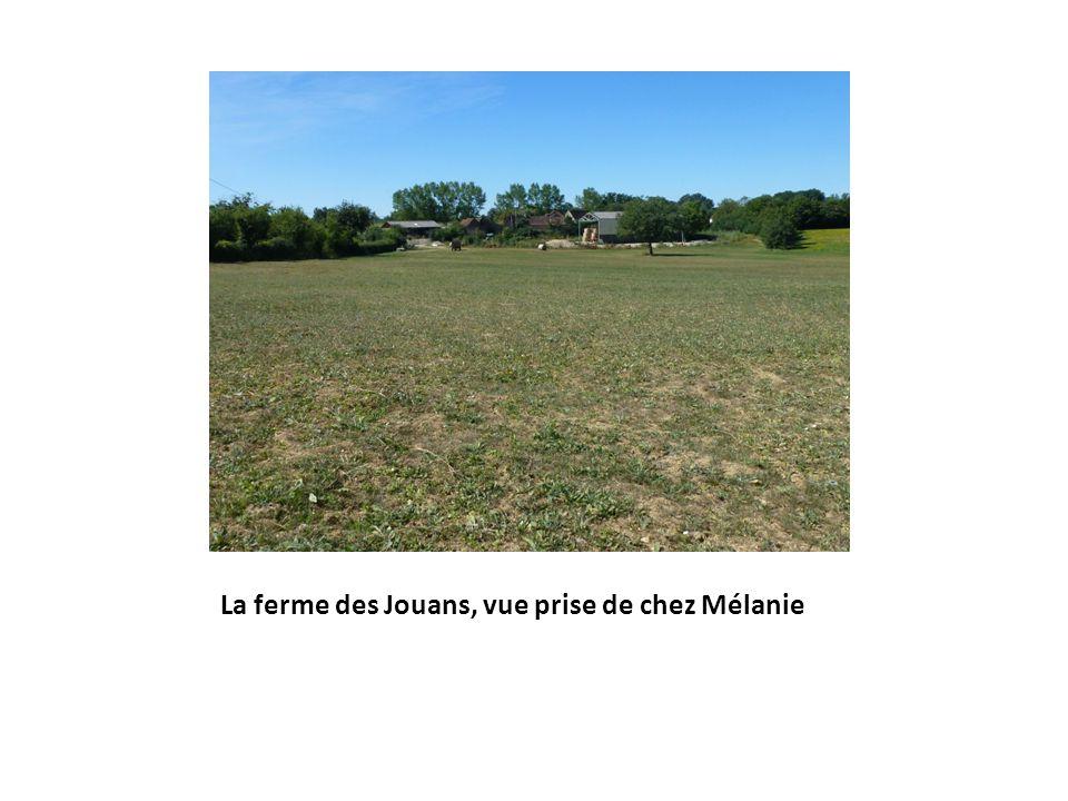 La ferme des Jouans, vue prise de chez Mélanie