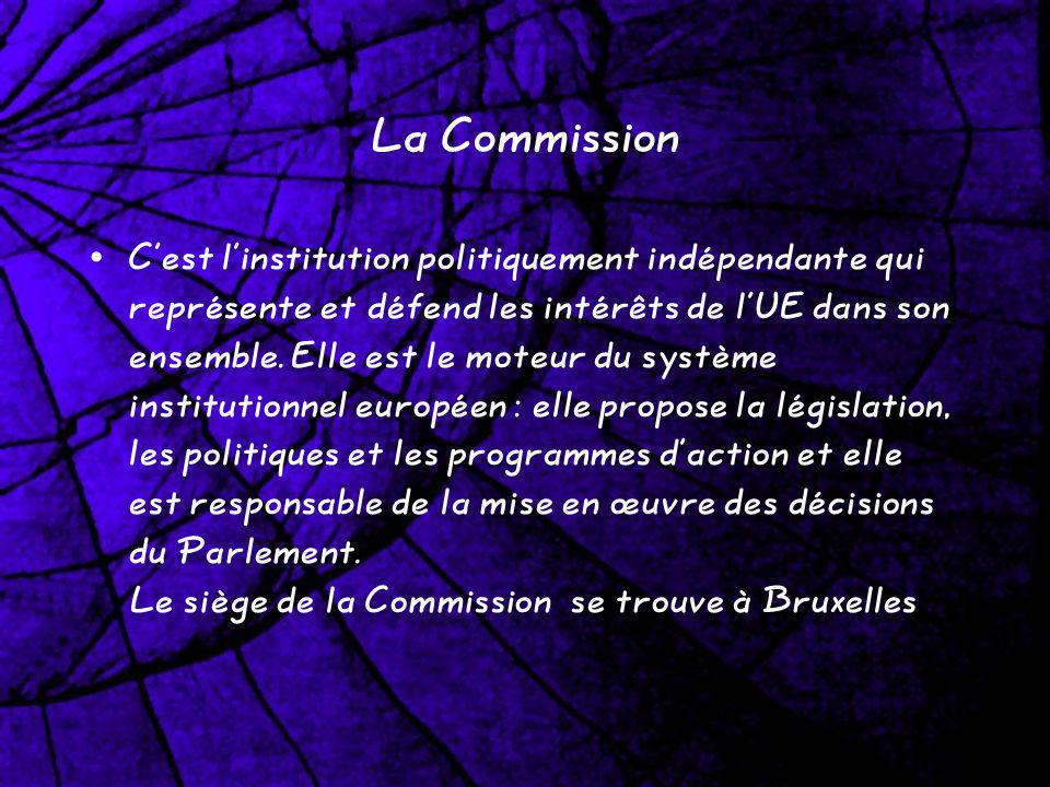 La Commission Cest linstitution politiquement indépendante qui représente et défend les intérêts de lUE dans son ensemble. Elle est le moteur du systè