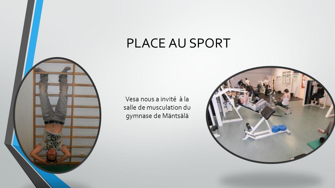 PLACE AU SPORT Vesa nous a invité à la salle de musculation du gymnase de Mäntsälä