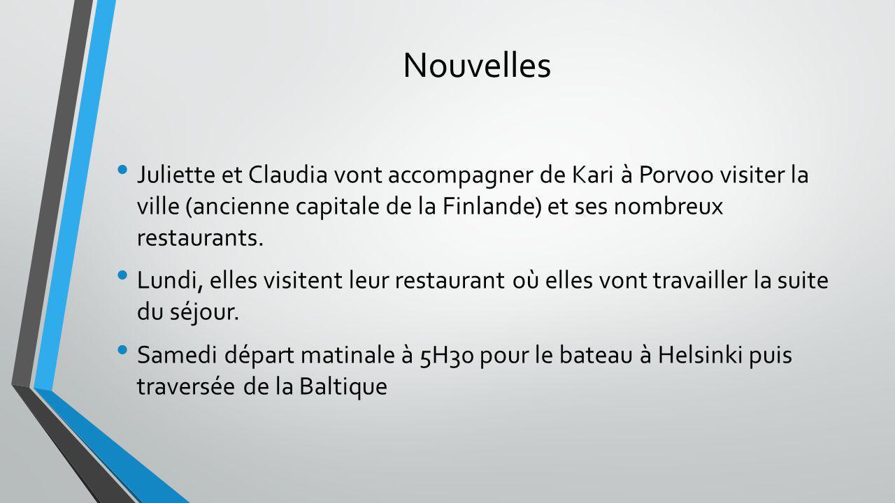 Nouvelles Juliette et Claudia vont accompagner de Kari à Porvoo visiter la ville (ancienne capitale de la Finlande) et ses nombreux restaurants.