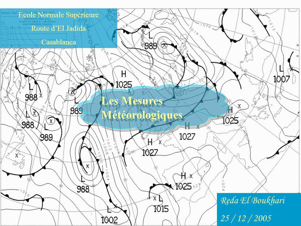 Introduction: La météorologie repose sur l observation régulière des phénomènes météorologiques et sur l étude des lois qui régissent les gaz de l atmosphère, leurs changements d état et leurs mouvements.