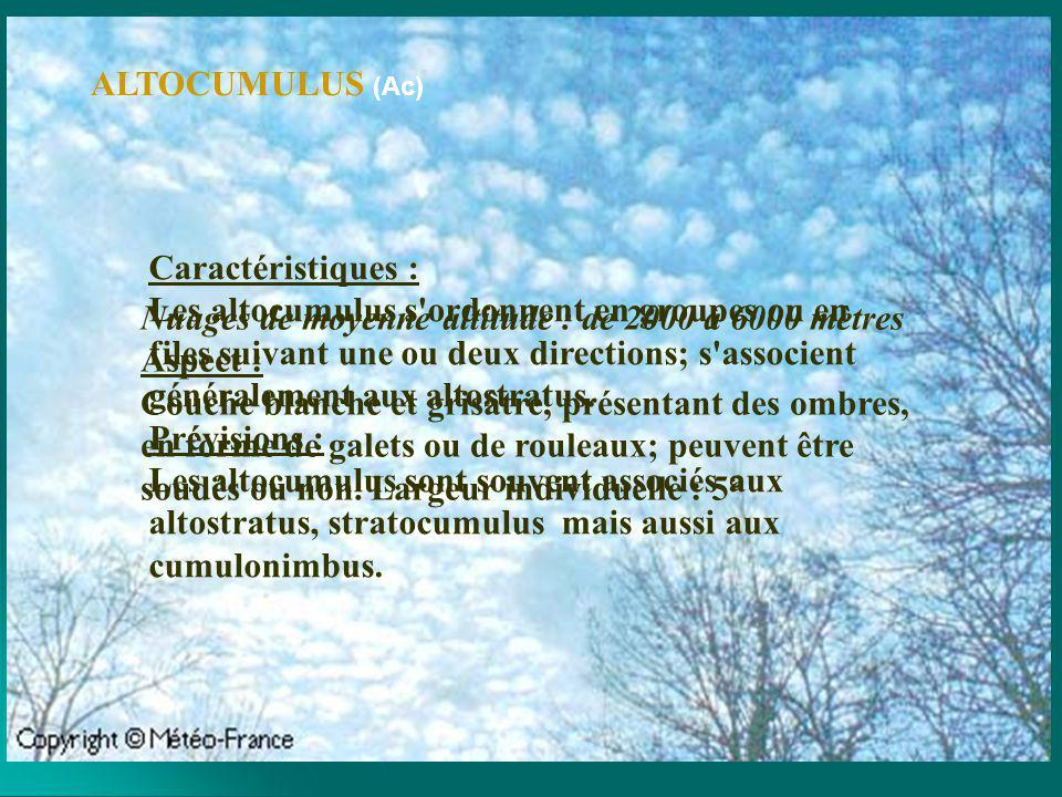 Nuages de haute altitude : de 5000 à 7000 mètres Aspect : Nappe de granules blancs, sans ombre, plus ou moins soudés.