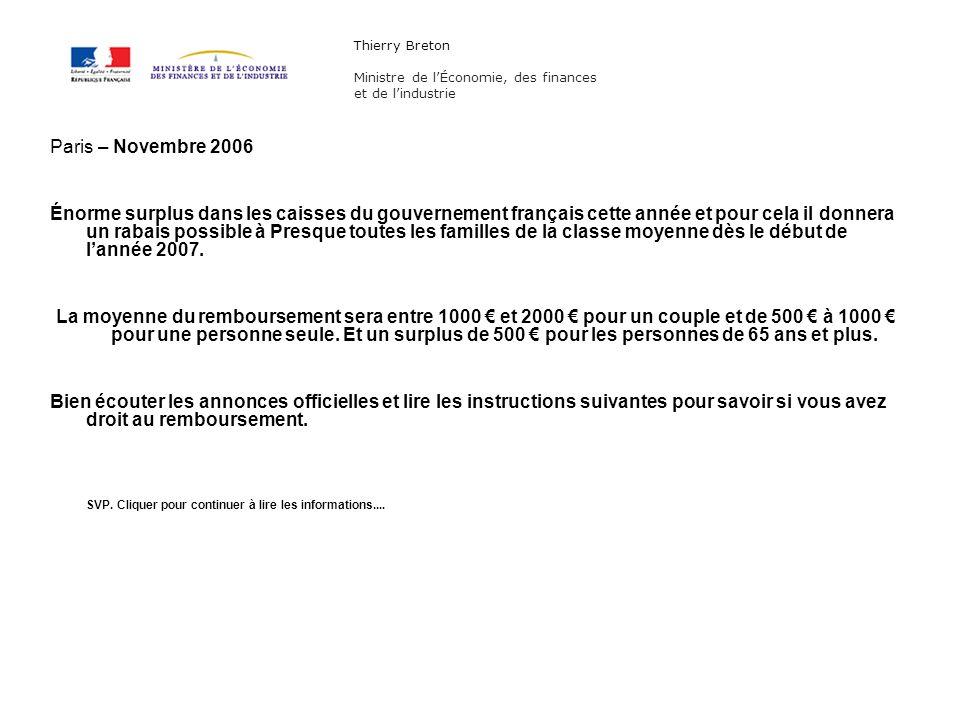 Paris – Novembre 2006 Énorme surplus dans les caisses du gouvernement français cette année et pour cela il donnera un rabais possible à Presque toutes les familles de la classe moyenne dès le début de lannée 2007.