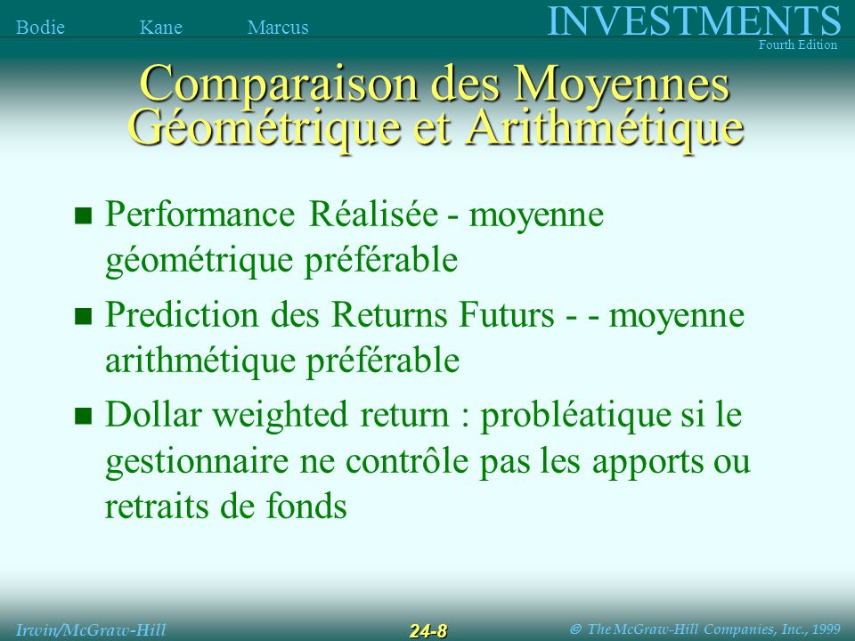 The McGraw-Hill Companies, Inc., 1999 INVESTMENTS Fourth Edition Bodie Kane Marcus Irwin/McGraw-Hill 24-8 Performance Réalisée - moyenne géométrique p
