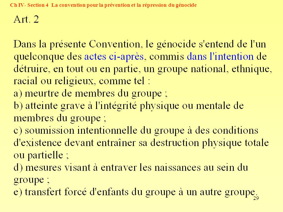 29 Ch IV- Section 4 La convention pour la prévention et la répression du génocide