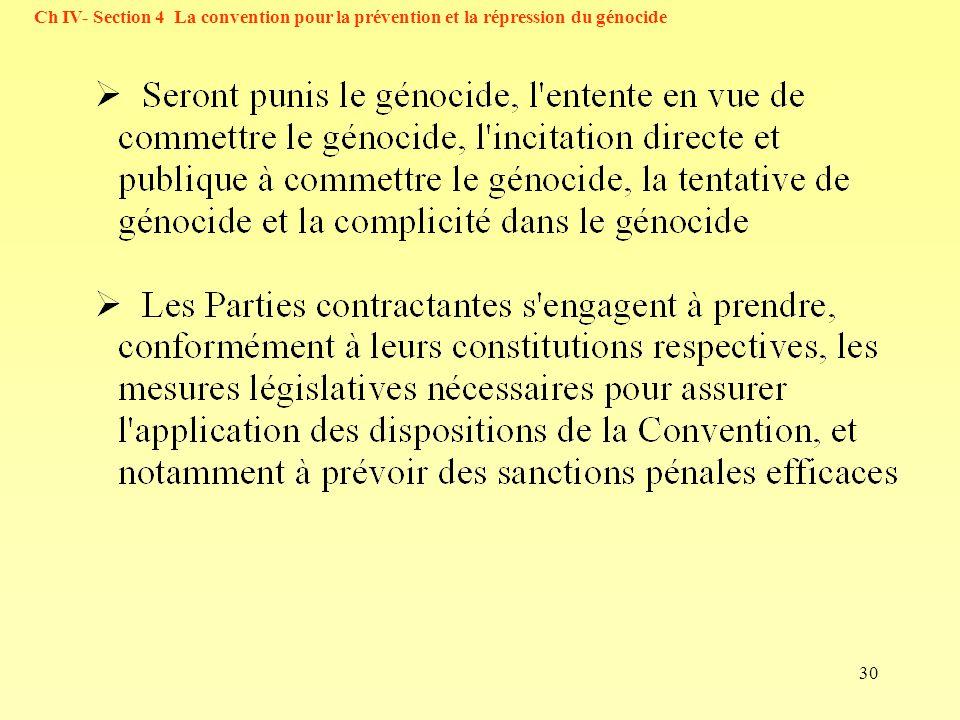 30 Ch IV- Section 4 La convention pour la prévention et la répression du génocide