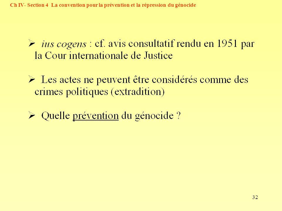 32 Ch IV- Section 4 La convention pour la prévention et la répression du génocide