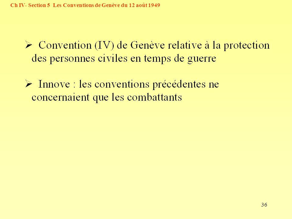 36 Ch IV- Section 5 Les Conventions de Genève du 12 août 1949