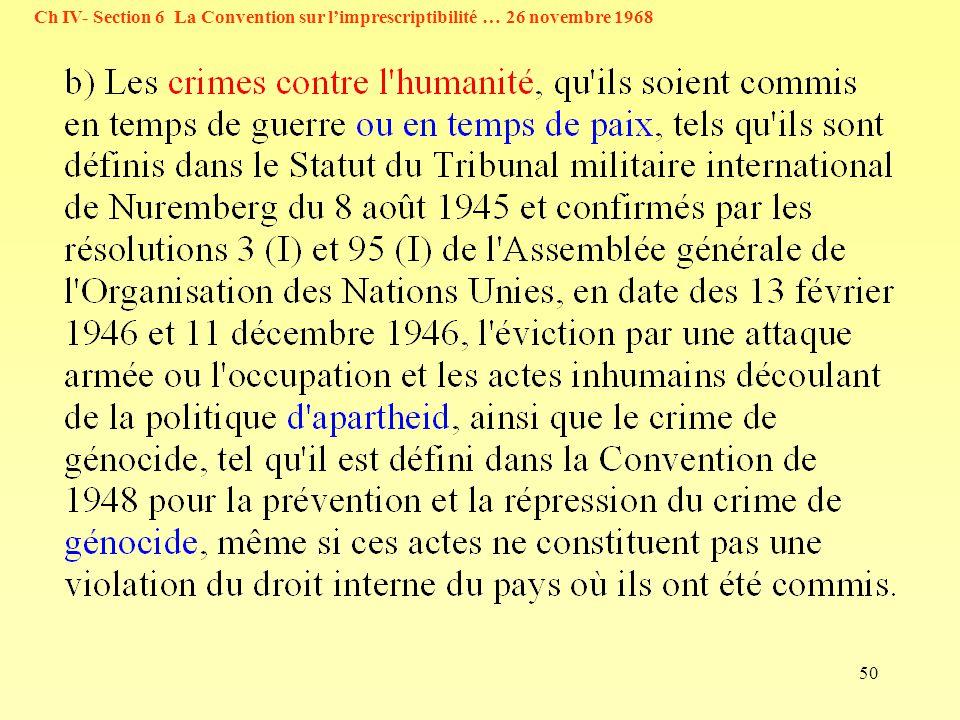50 Ch IV- Section 6 La Convention sur limprescriptibilité … 26 novembre 1968