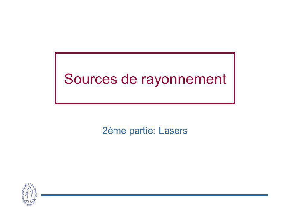 Sources de rayonnement 2ème partie: Lasers