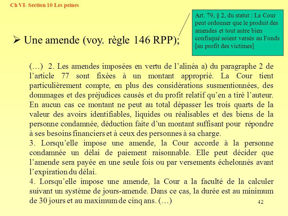 42 (…) 2. Les amendes imposées en vertu de lalinéa a) du paragraphe 2 de larticle 77 sont fixées à un montant approprié. La Cour tient particulièremen