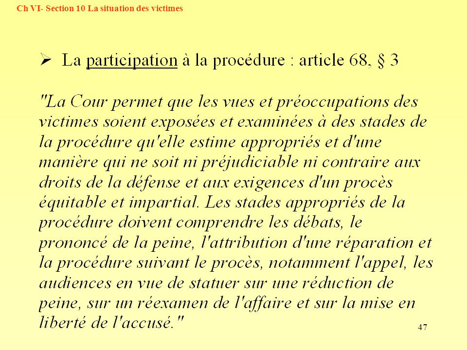 47 Ch VI- Section 10 La situation des victimes