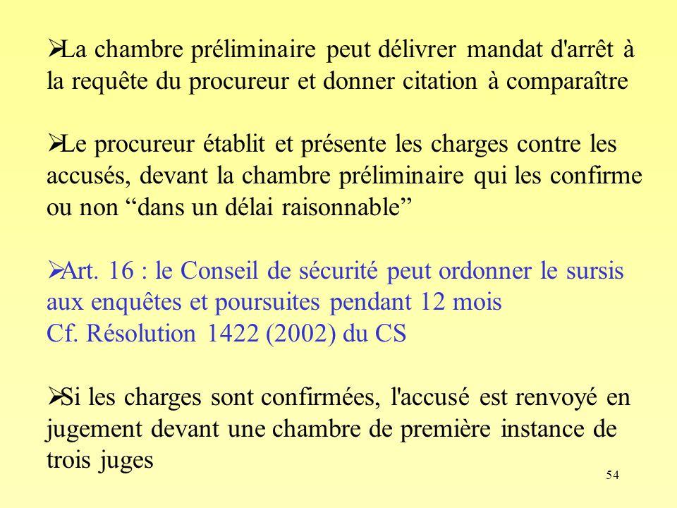 54 La chambre préliminaire peut délivrer mandat d'arrêt à la requête du procureur et donner citation à comparaître Le procureur établit et présente le