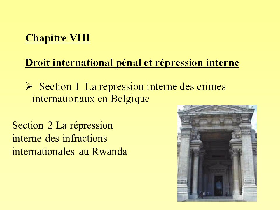 58 Section 2 La répression interne des infractions internationales au Rwanda