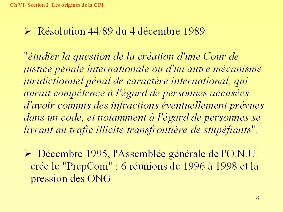 17 Ch VI- Section 5 Compétence ratione materiae c) Par «réduction en esclavage», on entend le fait d exercer sur une personne l un quelconque ou l ensemble des pouvoirs liés au droit de propriété, y compris dans le cadre de la traite des être humains, en particulier des femmes et des enfants; d)...