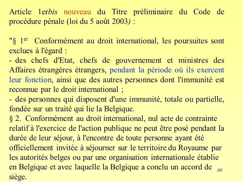 69 Article 1erbis nouveau du Titre préliminaire du Code de procédure pénale (loi du 5 août 2003) :